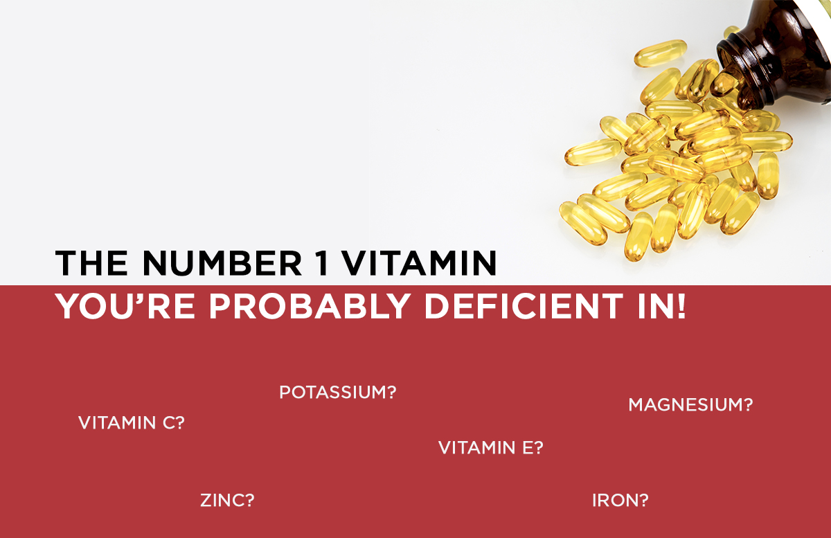 The Number 1 Vitamin You're Probably Deficient In!