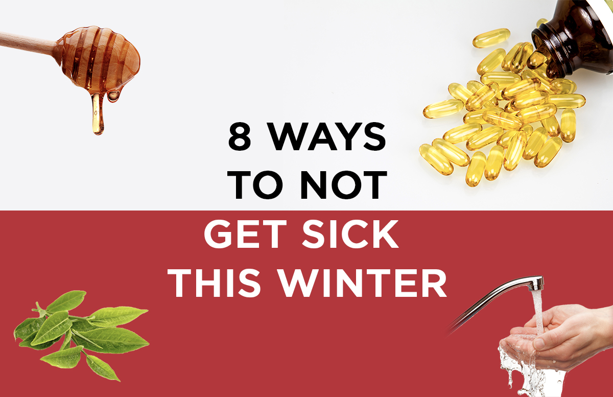 8 Ways to Not Get Sick This Winter