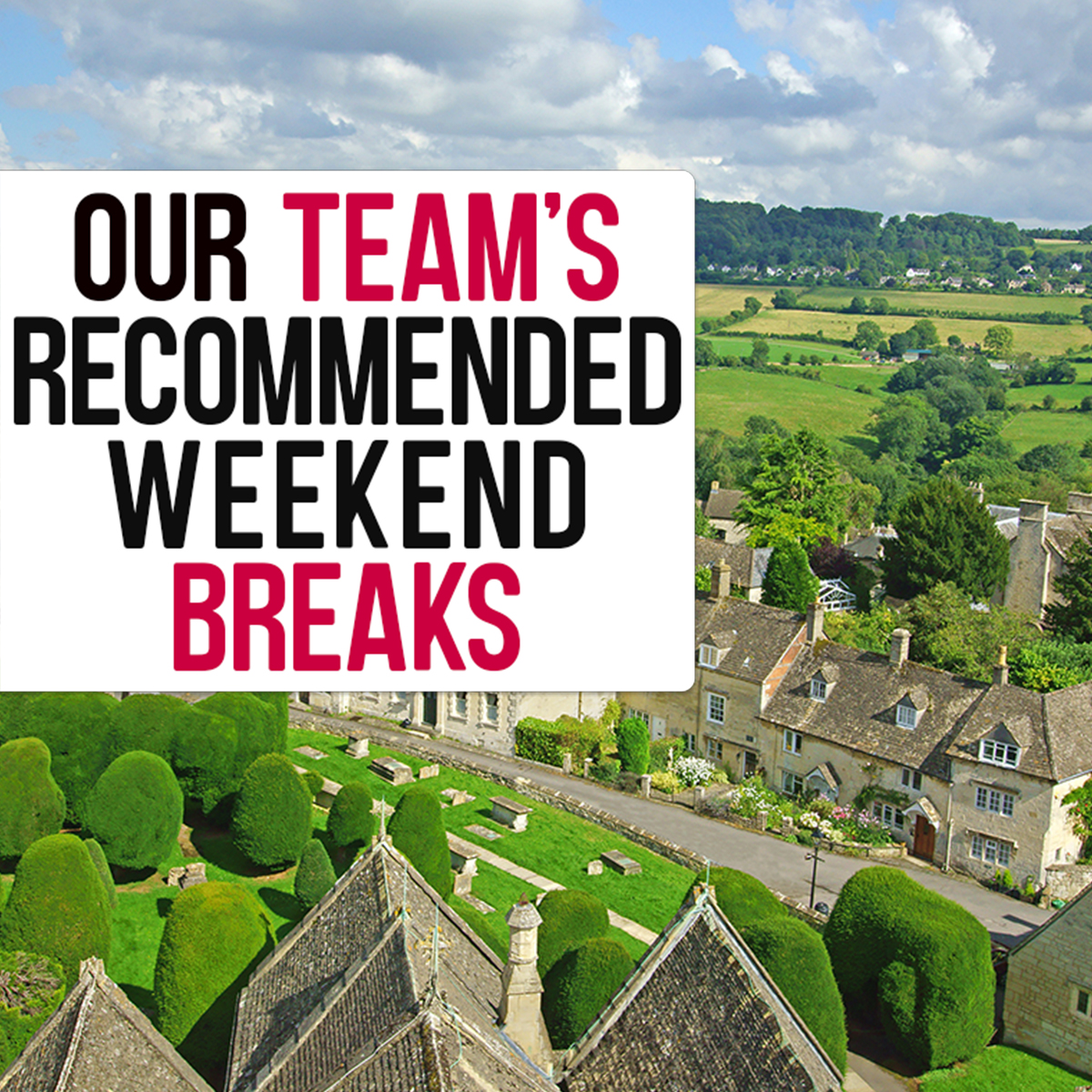 Our Team's Recommended Weekend Breaks